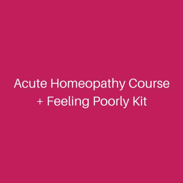 Acute Homeopathy Course + feeling poorly kit